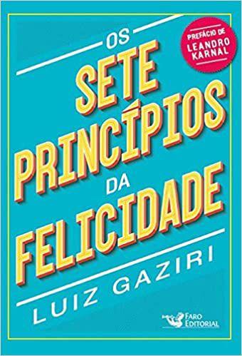 OS SETE PRINCIPIOS DA FELICIDADE