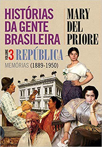 HISTORIAS DA GENTE BRASILEIRA - VOL. 3 - REPUBLICA MEMORIAS