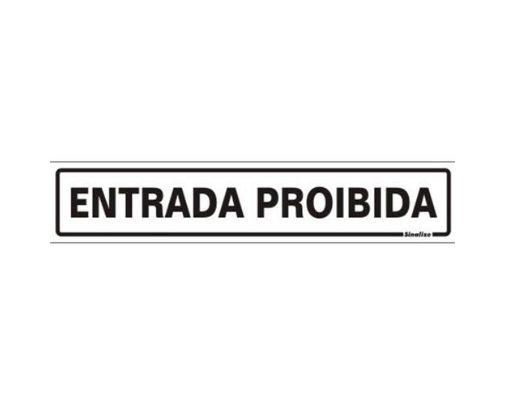 PLACA 05X25 ENTRADA PROIBIDA