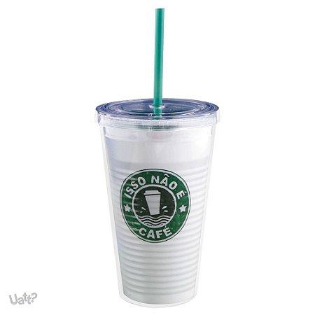 Copo canudo Isso não é café