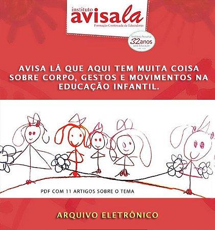 Coletânea - Avisa lá que aqui tem muita coisa sobre corpo, gestos e movimentos na Educação Infantil.