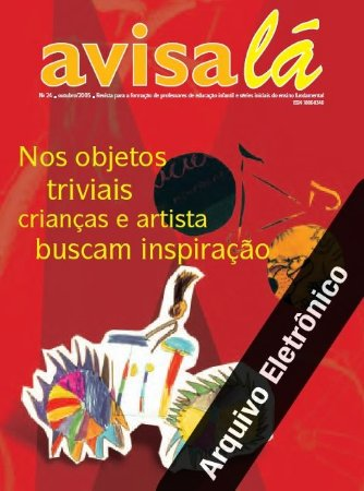 Arquivo Eletrônico Avisa lá #24 - Nos objetos triviais crianças e artistas buscam inspiração