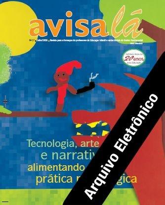 Arquivo Eletrônico Avisa lá #27 - Tecnologia, arte e narrativas: alimentando a prática pedagógica