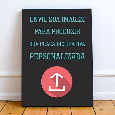 Placa Decorativa - PERSONALIZADA