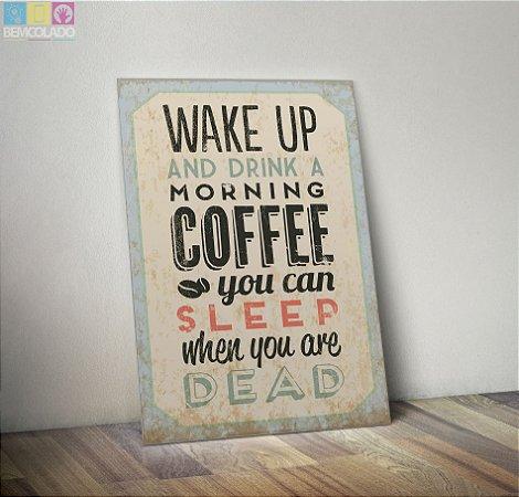 """Placa Decorativa """"Wake Up"""""""