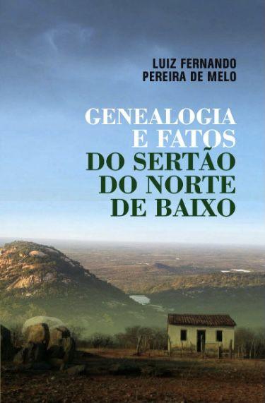 Genealogia e fatos: do Sertão do Norte de baixo