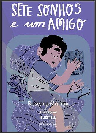 Sete sonhos e um amigo (Roseana Murray e Ilustralu)