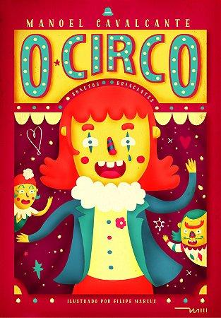 O Circo, sonetos brincantes (Manoel Cavalcante e Filipe Marcus)
