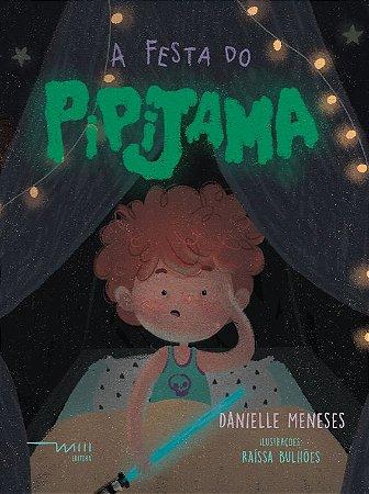 A festa do pipijama (Danielle Meneses e Raíssa Bulhões)