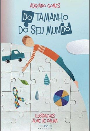 Do tamanho do seu mundo (Adriano Gomes e Aline de Palma)