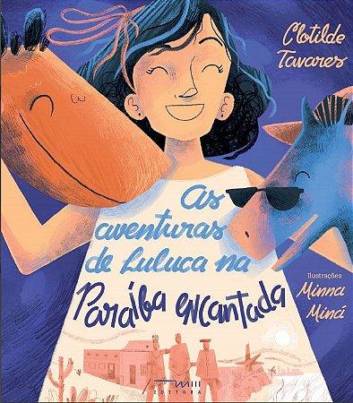 As Aventuras de Luluca na Paraíba Encantada (Clotilde Tavares e Minna Miná)