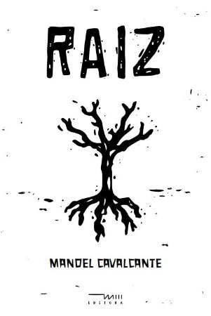 Raiz: a poesia popular (Manoel Cavalcante)
