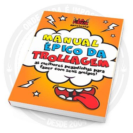 Livro de pegadinhas: Manual Épico da Trollagem