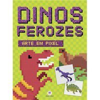 Livro Dinos Ferozes Arte Em Pixel