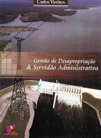 Gestão de Desapropriação e Servidão Administrativa - Carlos Viveiros