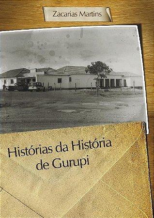 HISTÓRIAS DA HISTÓRIA DE GURUPI - Zacarias Martins