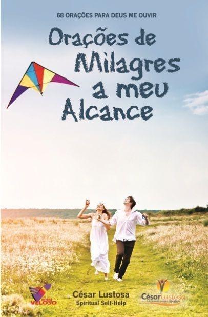 ORAÇÕES DE MILAGRES A MEU ALCANCE - César Lustosa
