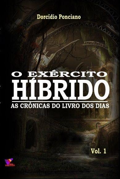 AS CRÔNICAS DO LIVRO DOS DIAS - O Exército Híbrido