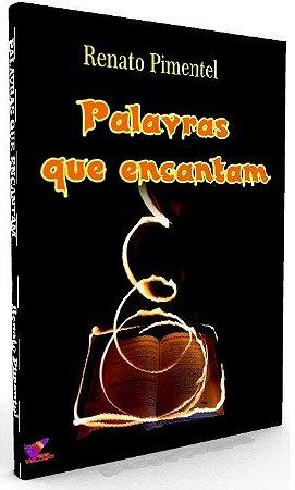 PALAVRAS QUE ENCANTAM - Renato Pimentel