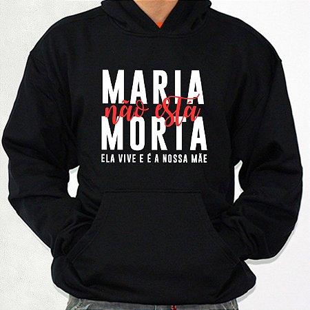 Moletom Catolico - Maria não está Morta - Camisetas Catolicas ... 4e44e32a313