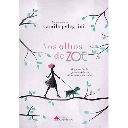 Aos Olhos De Zoe - Camila Pelegrine