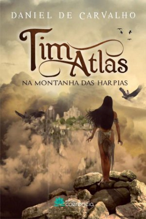 Tim Atlas: Na Montanha Das Harpias - Daniel de Carvalho