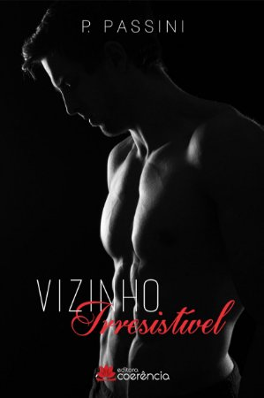 Vizinho irresistível - P. Passini