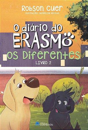 O Diário do Erasmo - Os Diferentes - Livro 2