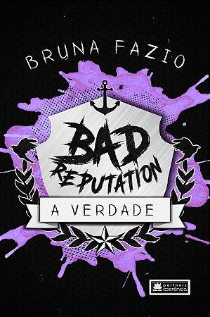 Bad Reputation  - A verdade - livro 2