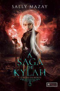 A saga de Kylah e o beijo da morte