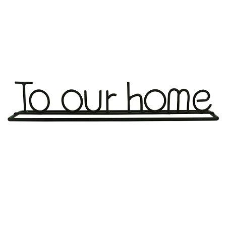 Letras Decorativas de Metal To Our Home Preto