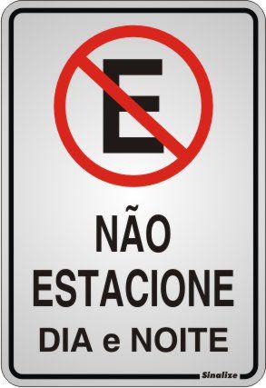 Placa de Sinalização Alumínio NÃO ESTACIONE – DIA E NOITE - 16 X 23 cm - Cód. 150AC