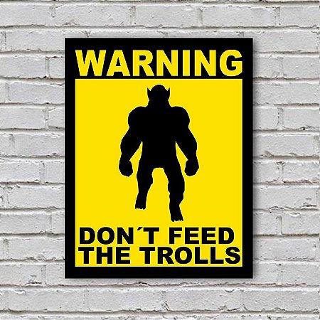 Placa de Parede Decorativa: Don't Feed the Trolls - ShopB