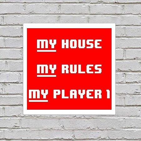 Placa de Parede Decorativa: My House, My Rules, My Player 1 - ShopB