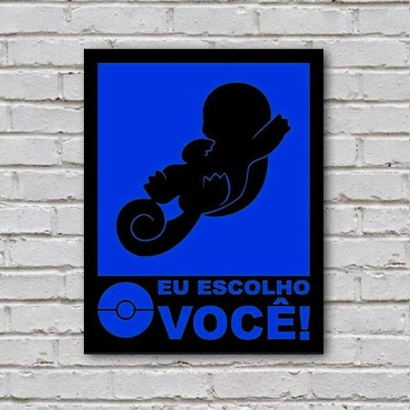 Placa de Parede Decorativa: Squirtle! Eu Escolho Você