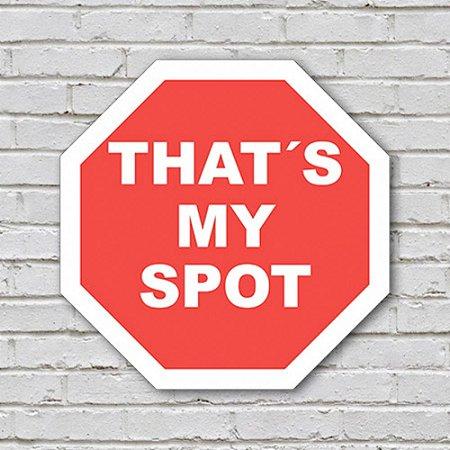 Placa de Parede Decorativa: Thats My Spot - ShopB