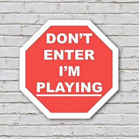 Placa de Parede Decorativa: Dont Enter! Im Playing - ShopB