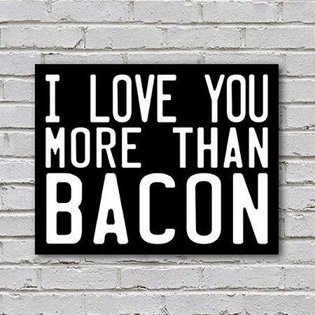 Placa de Parede Decorativa: More Than Bacon