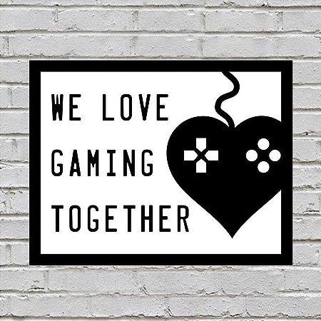 Placa De Parede Decorativa: We Love Gaming Together