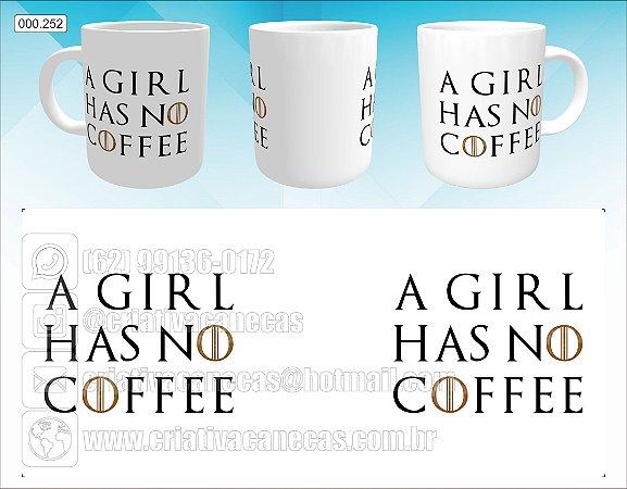 Caneca - A Girl Has No Coffee
