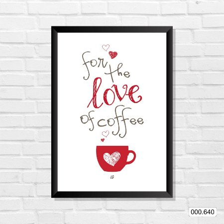 Quadro - For The Love Of Coffe