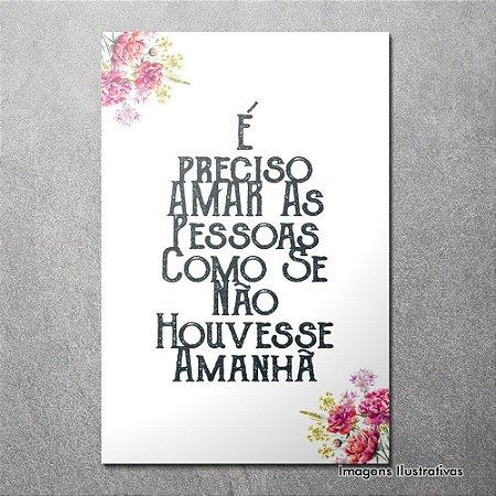 """Quadro Decorativo Frases """"É Preciso Amar"""""""