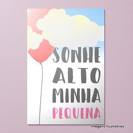 """Quadro Decorativo Infantil Frases """"Sonhe Alto Minha Pequena"""""""