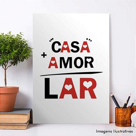 "Quadro Decorativo Frases ""Casa+Amor= Lar"""