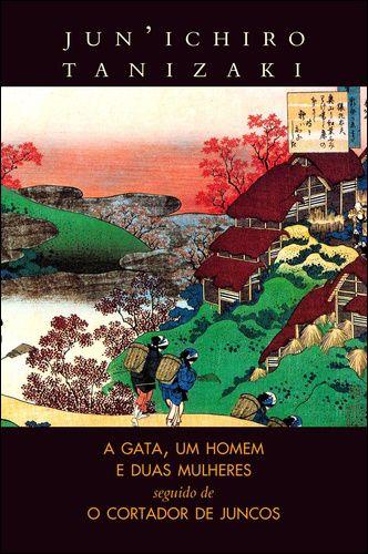 A GATA, UM HOMEM E DUAS MULHERES E O CORTADOR DE JUNCOS