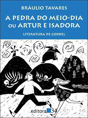 A PEDRA DO MEIO-DIA OU ARTUR E ISADORA
