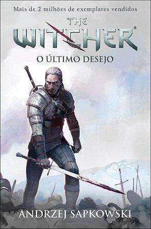 O último desejo -  The witcher - vol. 1