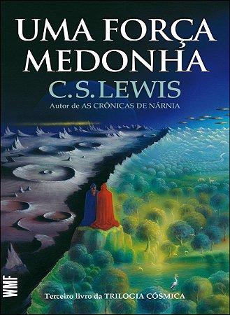 Uma força medonha -  trilogia cósmica  - vol.3