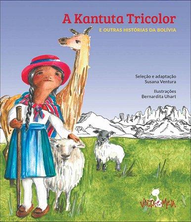 A kantuta tricolor e outras histórias da Bolívia