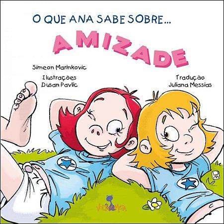 O que Ana sabe sobre amizade